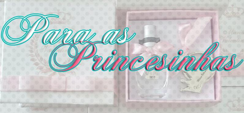 Lembranças para meninas: princesinhas!